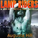 Lamp Riders: A Jinn Motorcycle Gang Novella (       UNABRIDGED) by Augusta Hill Narrated by Julie Hoverson