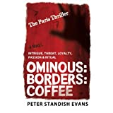 Ominous: Borders: Coffee  (The Paris Thriller. A Novel.)by Peter Standish Evans