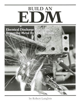 Build an EDM, Electrical Discharge Machining - Removing Metal Spark Erosion