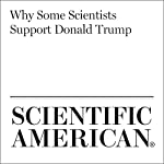 Why Some Scientists Support Donald Trump   Sarah Reardon