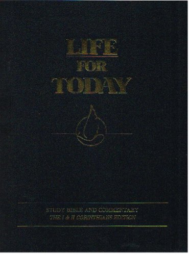 Life for Today; Study Bible and Commentary; The I & II Corinthians Edition, by Andrew Wommack
