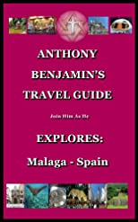 ANTHONY BENJAMIN'S TRAVEL GUIDE - Explores: Malaga - Spain