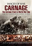Carnage: The German Front in World Wa...