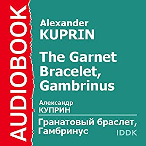 The Garnet Bracelet, Gambrinus [Russian Edition] Audiobook