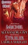 Michel/Striker (Bayou Heat) (Volume 15)