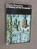 Image of A History of the Crusades: The First Crusade v. 1 (Peregrine Books)