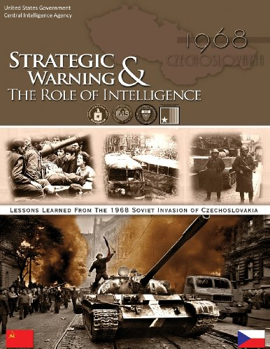Lessons Learned from the 1968 Soviet Invasion of Czechoslovakia: Strategic Warning & The Role of Intelligence