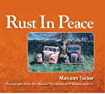 Rust in Peace: Photographs from the M...