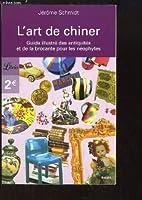 L'art de chiner : Guide des antiquités et de la brocante pour les néophytes