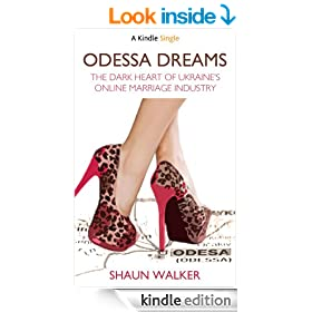 Odessa Dreams: The Dark Heart of Ukraine's Online Marriage Industry (Kindle Single)