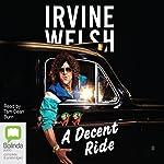 A Decent Ride | Irvine Welsh