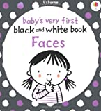 Babies Very First Black and White Books: Faces (Baby's Very First Books)