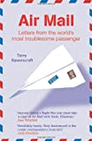 Air Mail: Letters From The World's Most Troublesome Passenger