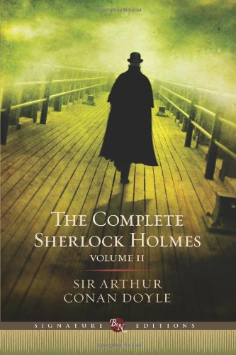 The Complete Sherlock Holmes: v. II (Barnes & Noble Signature Editions)