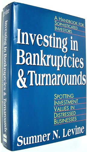 Investing in Bankruptcies and Turnarounds: Spotting
