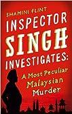 Inspector Singh Investigates: A Most Peculiar Malaysian Murder (Inspector Singh Investigates 1)