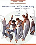 Introduction to the Human Body: The Essentials of Anatomy and Physiology Gerard J. Tortora