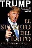 El Secreto del Éxito: En el Trabajo y en la Vida (Spanish Edition) (006156818X) by Trump, Donald J.