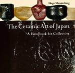 The Ceramic Art of Japan: A Handbook...