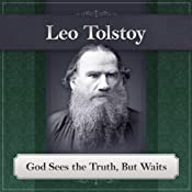 God Sees the Truth, But Waits: A Leo Tolstoy Short Story | [Leo Tolstoy]