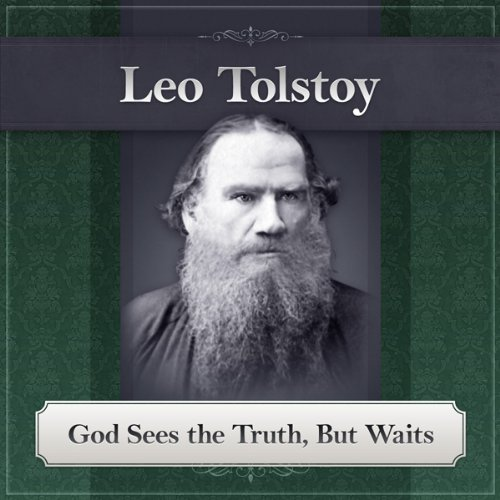 god sees the truth but wait Посмотреть god sees the truth, but waits by leo tolstoy full unabridged  audiobook от daily&nightly на dailymotion здесь.