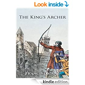The King's Archer : A Medieval Adventure of The Wars of the Roses