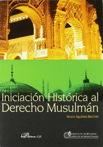 Iniciacion historica al Derecho Musulman: Seguida de un ensayo sobre la historia de Al-Andalus