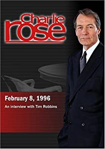 Charlie Rose with Tim Robbins (February 8, 1996)