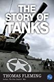 The Story of Tanks (The Thomas Fleming Library)