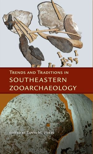Trends And Traditions In Southeastern Zooarchaeology (Florida Museum Of Natural History: Ripley P. Bullen Series) front-507114
