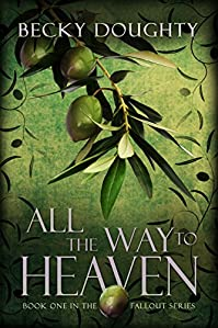 All The Way To Heaven by Becky Doughty ebook deal