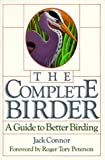 img - for The Complete Birder: A Guide to Better Birding by Jack Connor (1988-03-30) book / textbook / text book