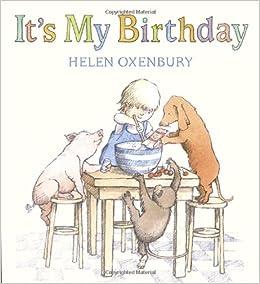 It's My Birthday: Helen Oxenbury: 9780763649708: Amazon.com: Books