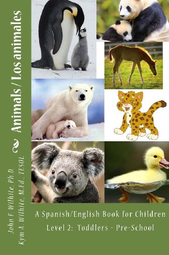 Animals Level 2: A Spanish/English Book for Children Toddlers - Pre-School: Volume 2 (Bilingual Spanish/English Books for Children)