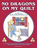 No Dragons on My Quilt: Revised Edition [Paperback]