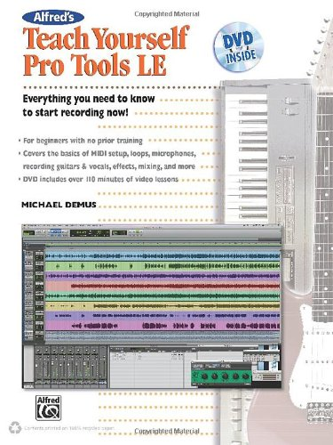 Alfred's Teach Yourself Pro Tools LE: Book & DVD