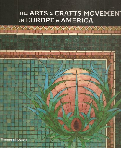 The Arts & Crafts Movement in Europe & America: Design for the Modern World [Paperback]
