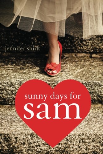 Book: Sunny Days For Sam by Jennifer Shirk