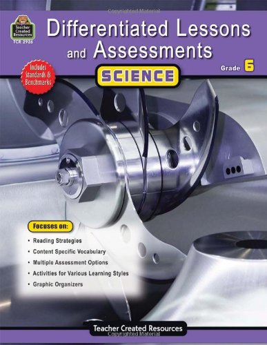 Differentiated Lessons & Assessments: Science Grd 6