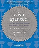 Wish Granted: 25 Stories of Strength and Resilience from Americas Favorite Athletes
