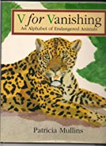 V for Vanishing : An Alphabet of Endangered Animals