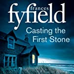 Casting the First Stone | Frances Fyfield