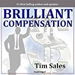 Brilliant Compensation: Lead Your Prospect to the 'YES!' Decision You Want | Tim Sales