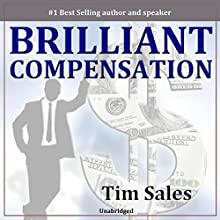 Brilliant Compensation: Lead Your Prospect to the 'YES!' Decision You Want Speech by Tim Sales