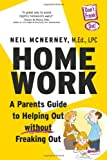 Homework: A Parent s Guide To Helping Out Without Freaking Out!