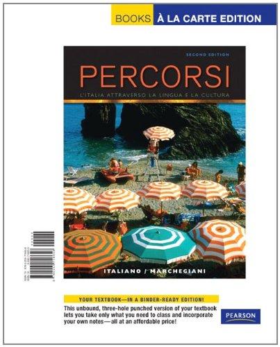 Percorsi: L'Italia attraverso la lingua e la cultura, Books a la Carte Edition (2nd Edition)