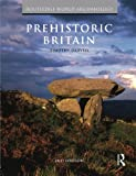 Prehistoric Britain (Routledge World Archaeology)