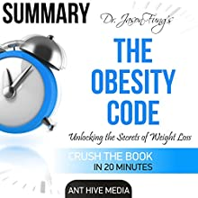 Summary of Dr. Jason Fung's The Obesity Code: Unlocking the Secrets of Weight Audiobook by  Ant Hive Media Narrated by Norma Jean Gradsky
