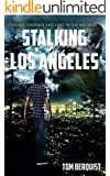 Stalking Los Angeles: Finding courage and love in the madness