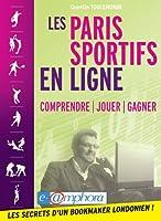 Les paris sportifs en ligne: Comprendre - Jouer - Gagner